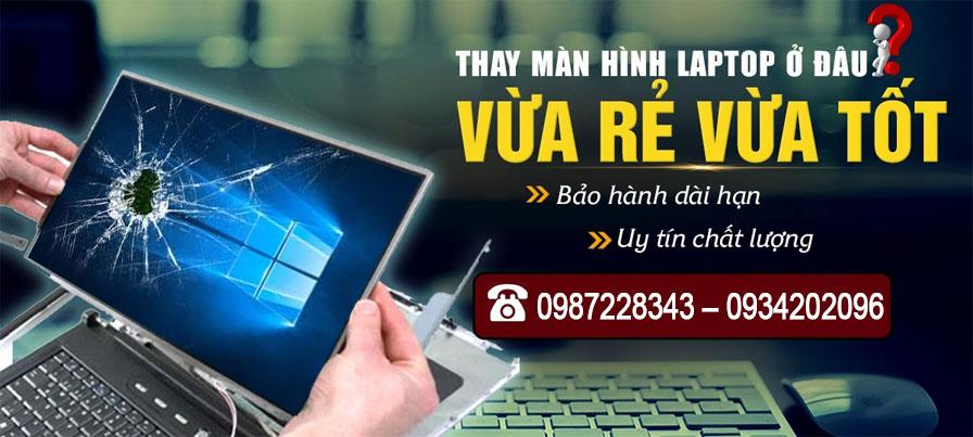 Công Ty Dịch Vụ Thay Màn Hình Laptop Tại Nhà Tận Nơi Quận Tân Phú Nhanh Uy Tín