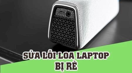 Tự khắc phục tội lỗi loa Laptop giò nhai nhằm